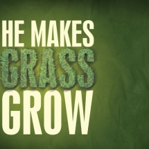 He-Makes-Grass-Grow---Slide